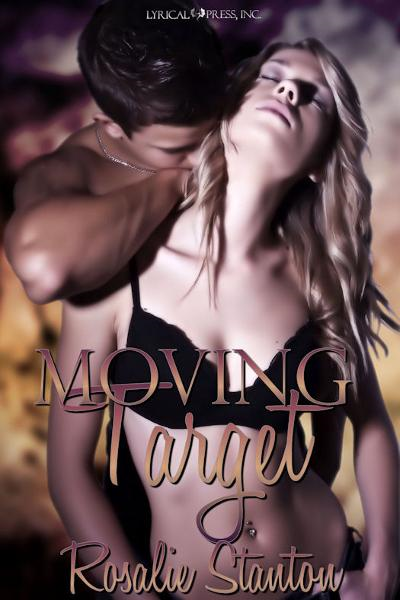 Moving Target By: Rosalie Stanton