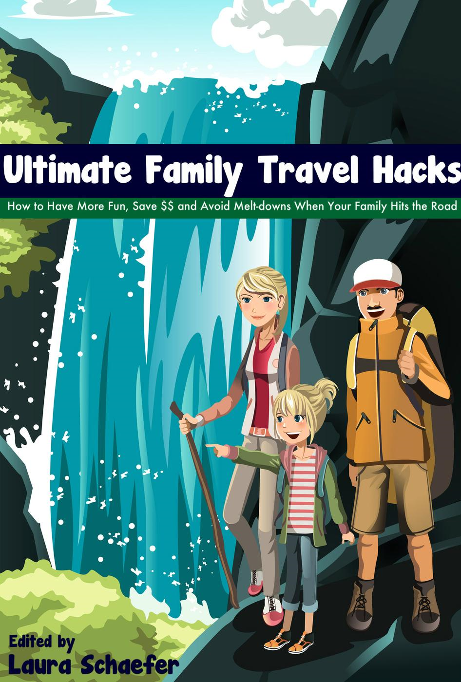 Ultimate Family Travel Hacks