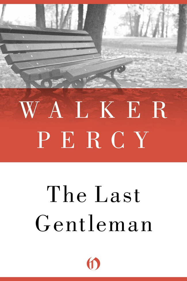 The Last Gentleman By: Walker Percy