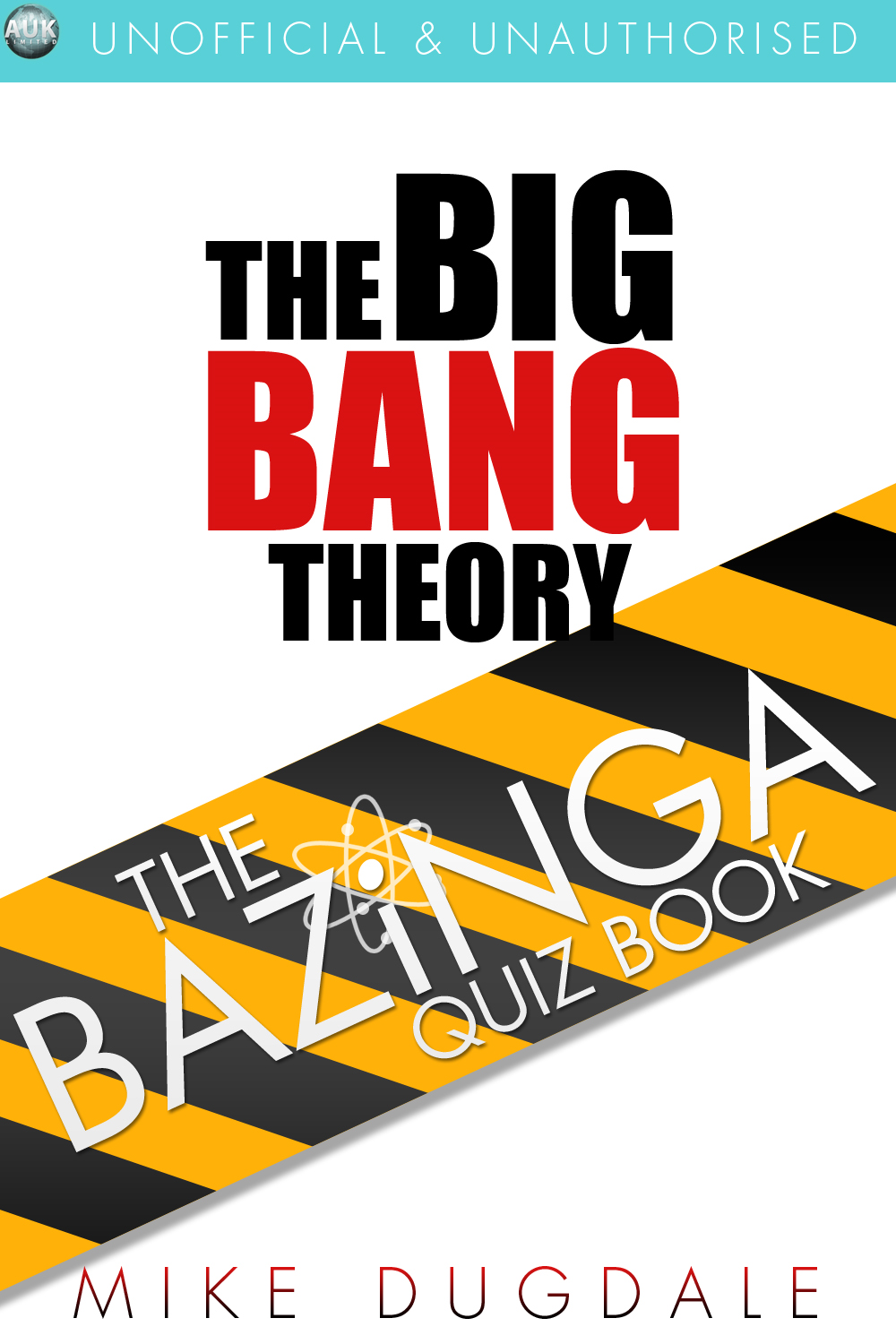 The Big Bang Theory  The Bazinga Quiz Book By: Mike Dugdale