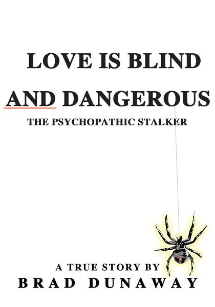 Love Is Blind and Dangerous