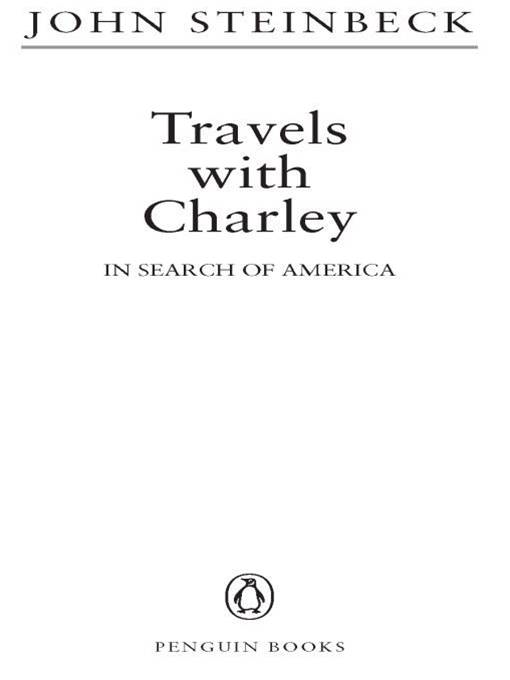 Travels with Charley in Search of America By: John Steinbeck