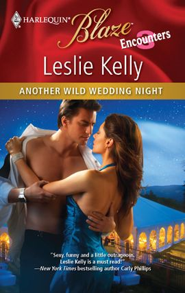 Another Wild Wedding Night By: Leslie Kelly