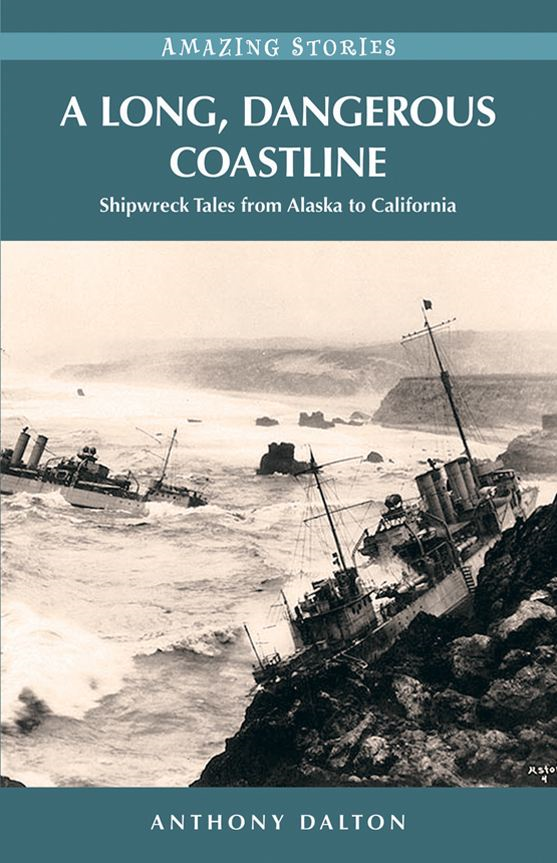 A Long, Dangerous Coastline: Shipwreck Tales from Alaska to California