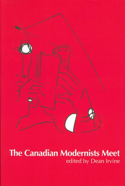 The Canadian Modernists Meet By: