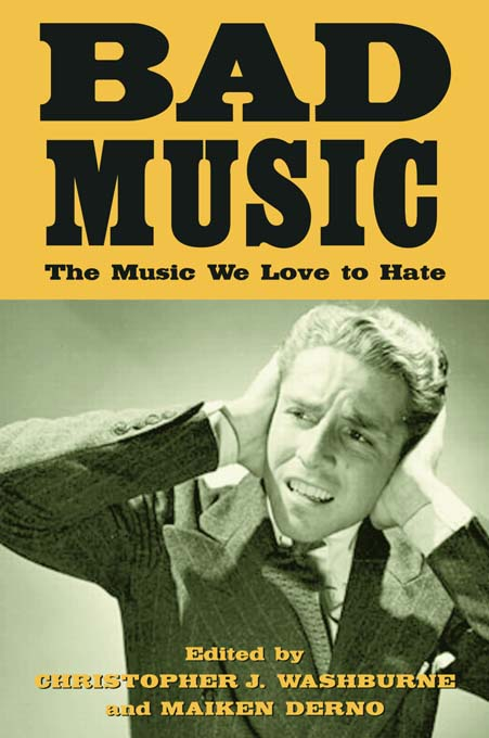 Bad Music: The Music We Love to Hate