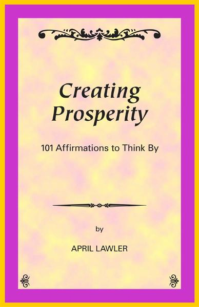 Creating Prosperity: 101 Affirmations to Think By