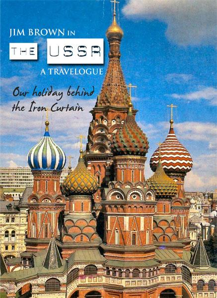 Jim Brown in The USSR: a travelogue