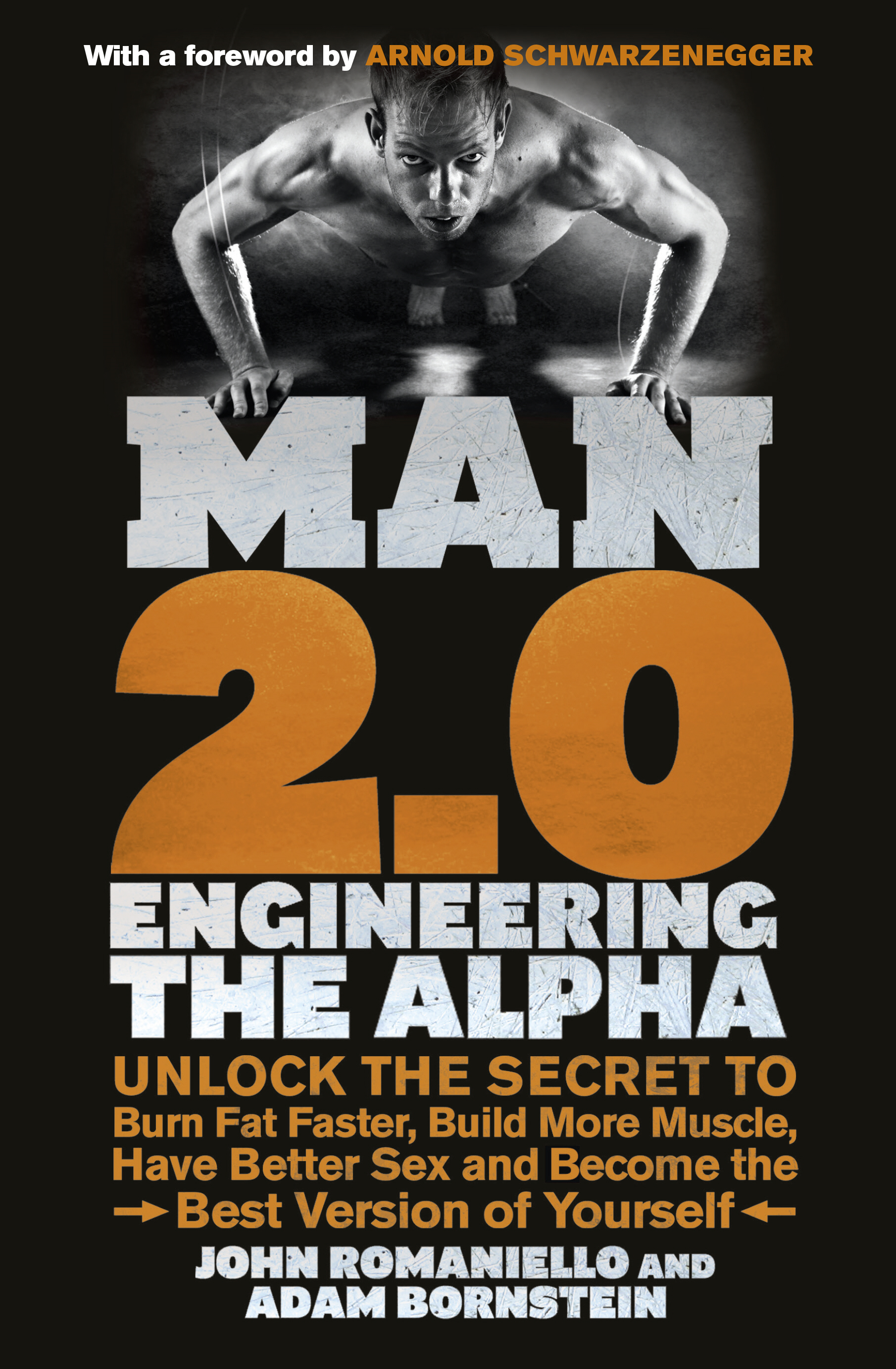 Man 2.0: Engineering the Alpha Unlock the Secret to Burn Fat Faster,  Build More Muscle,  Have Better Sex and Become the Best Version of Yourself