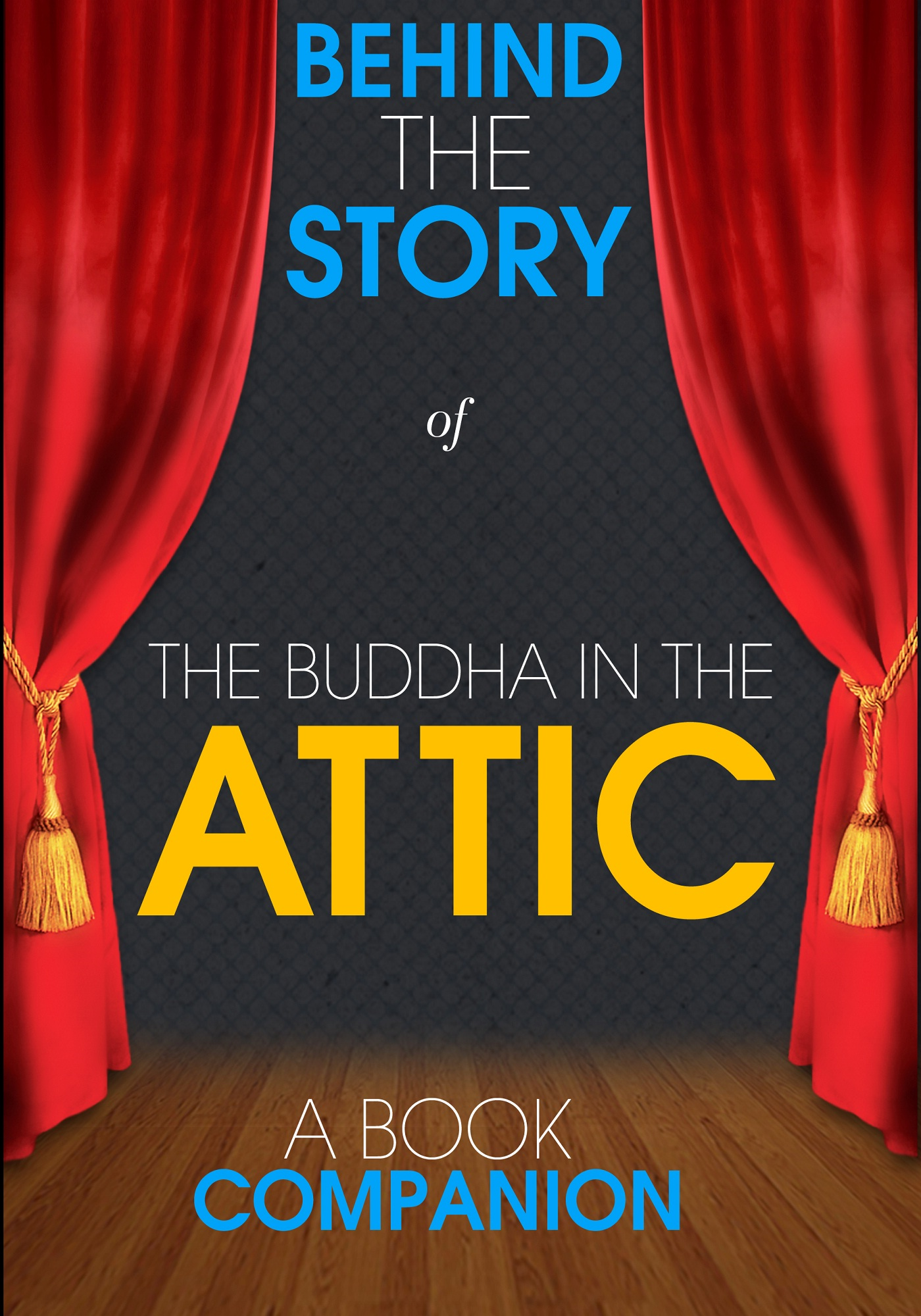 Behind the Story - The Buddha in the Attic - Behind the Story (A Book Companion)