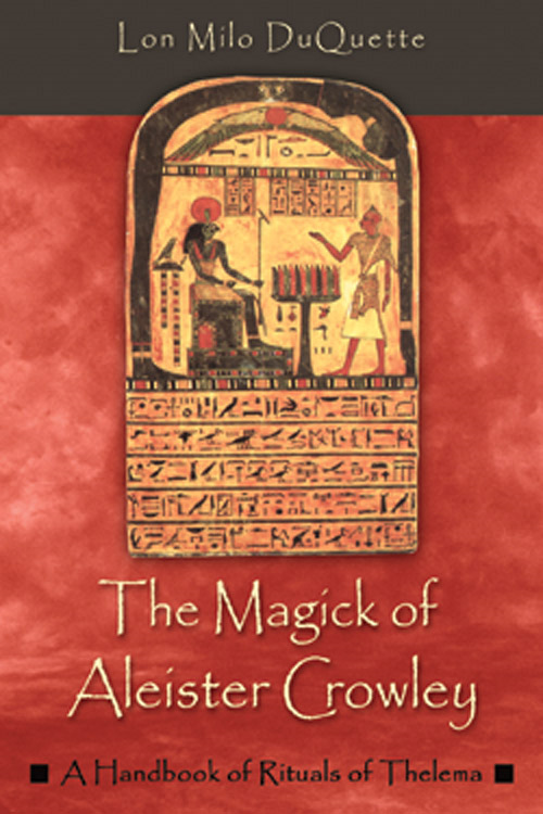 The Magick of Aleister Crowley: A Handbook of the Rituals of Thelema By: DuQuette, Lon Milo