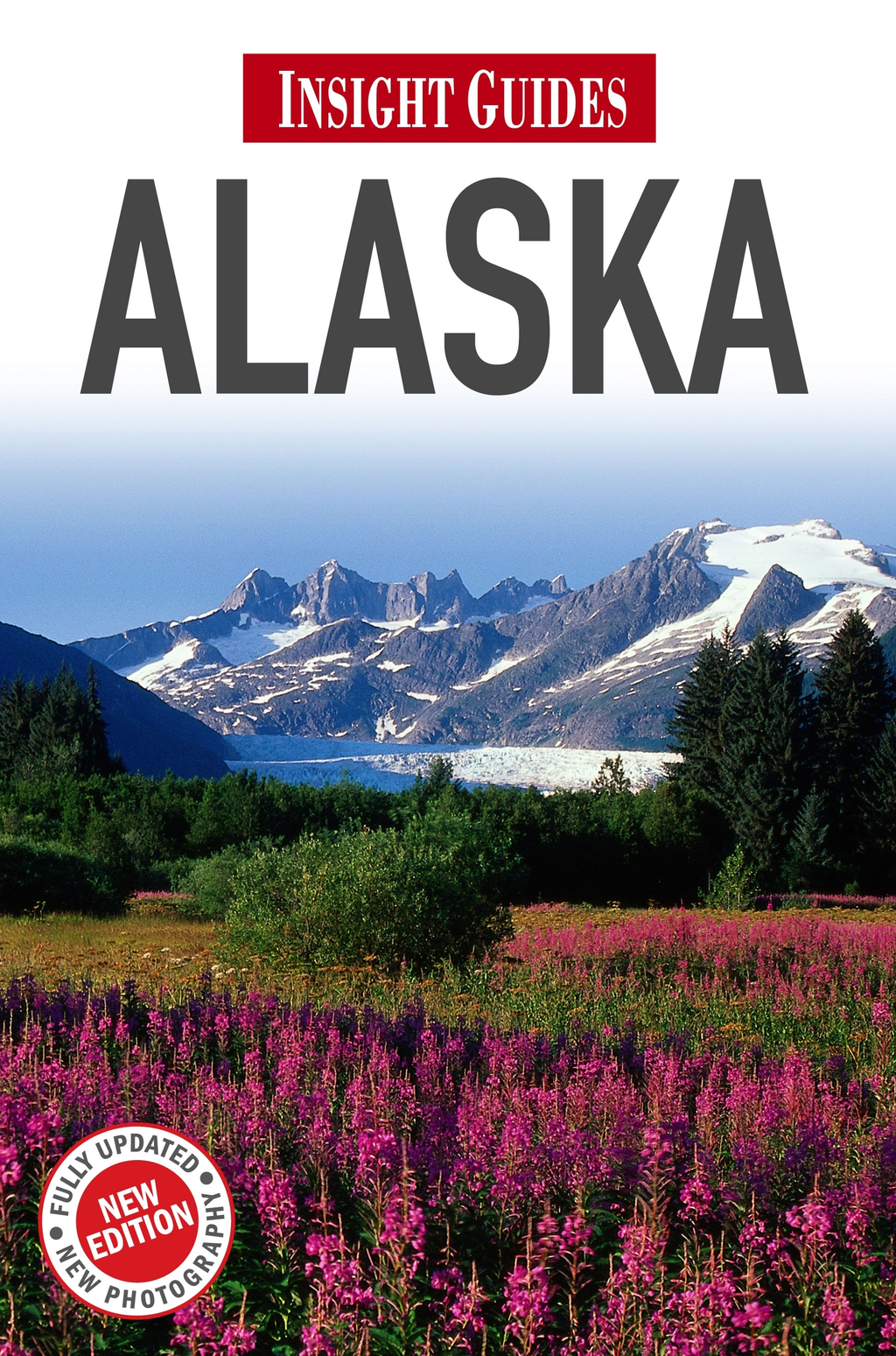 Insight Guides: Alaska By: Insight Guides
