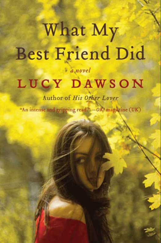 What My Best Friend Did By: Lucy Dawson