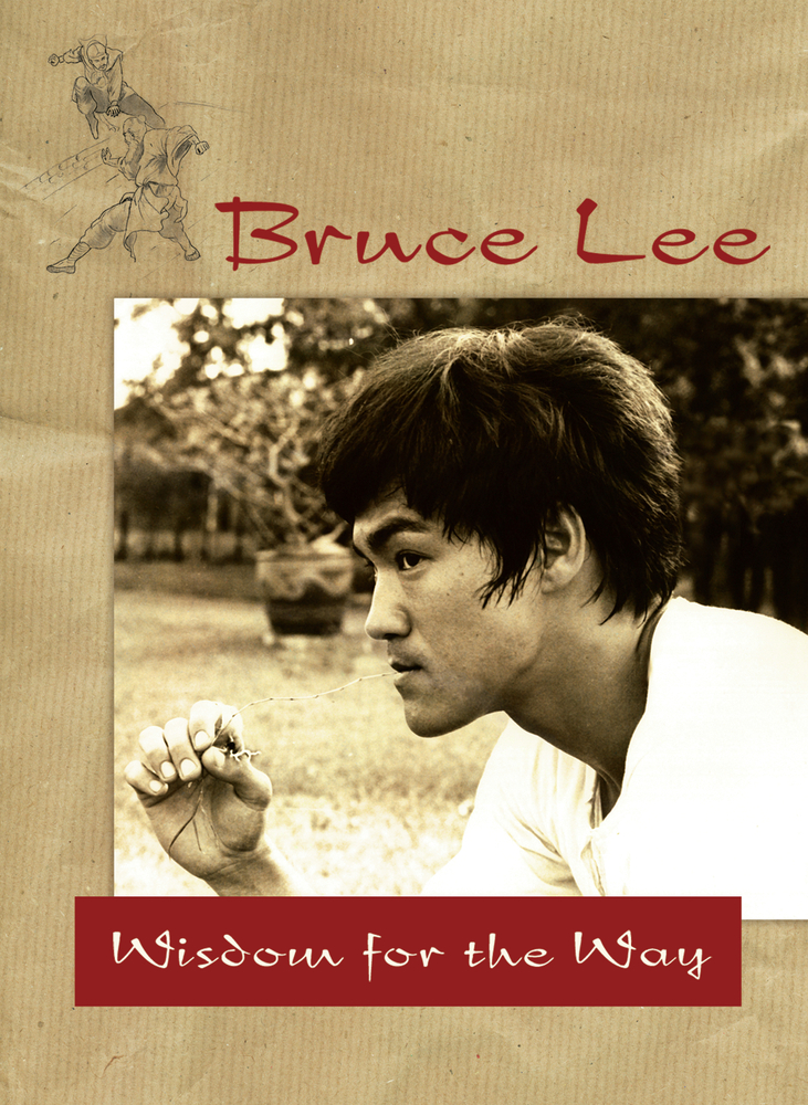 Bruce Lee - Wisdom for the Way By: Bruce Lee