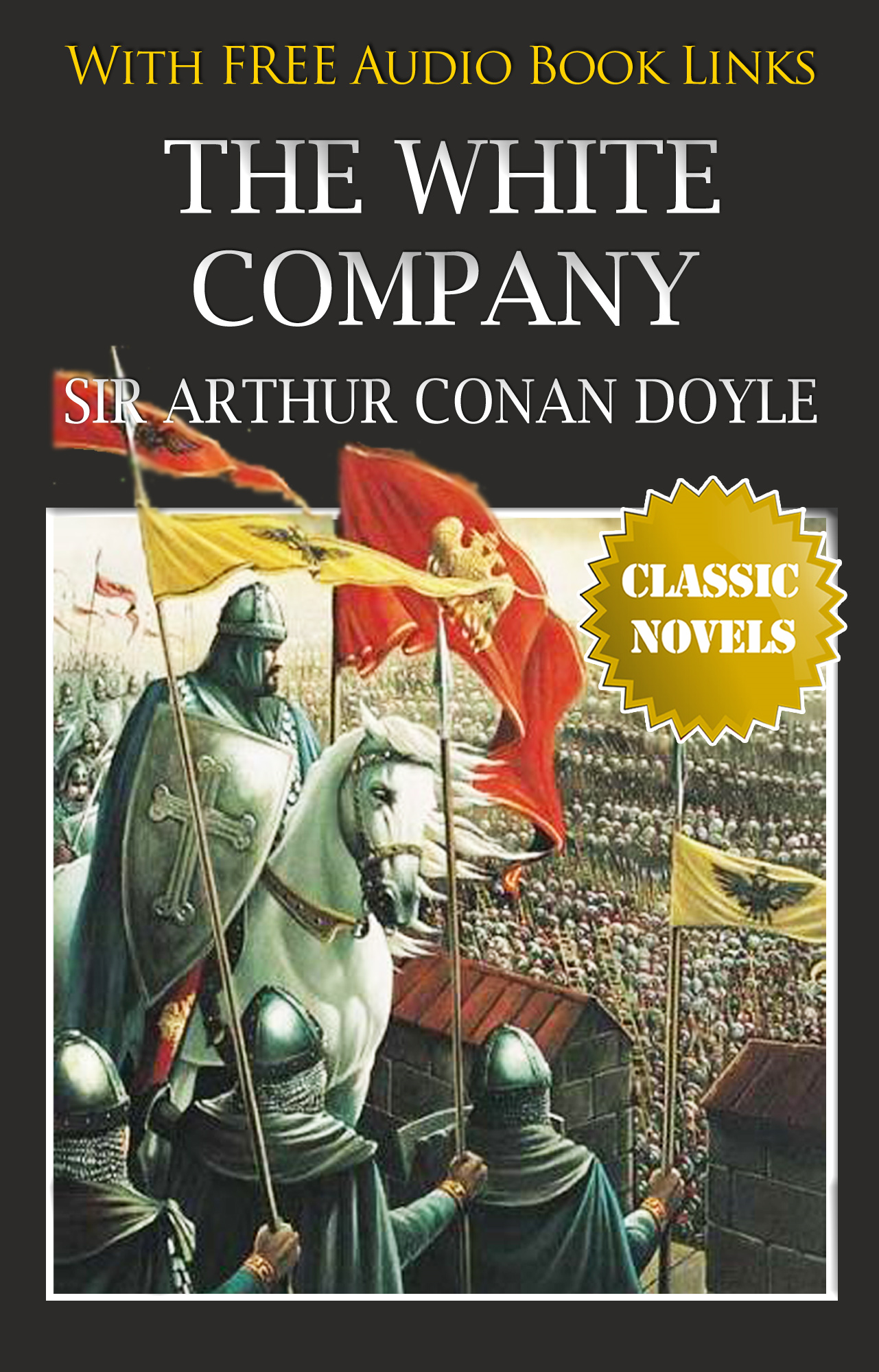 Arthur Conan Doyle - THE WHITE COMPANY Classic Novels: New Illustrated