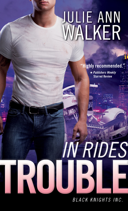 In Rides Trouble: Black Knights Inc. By: Julie Ann Walker