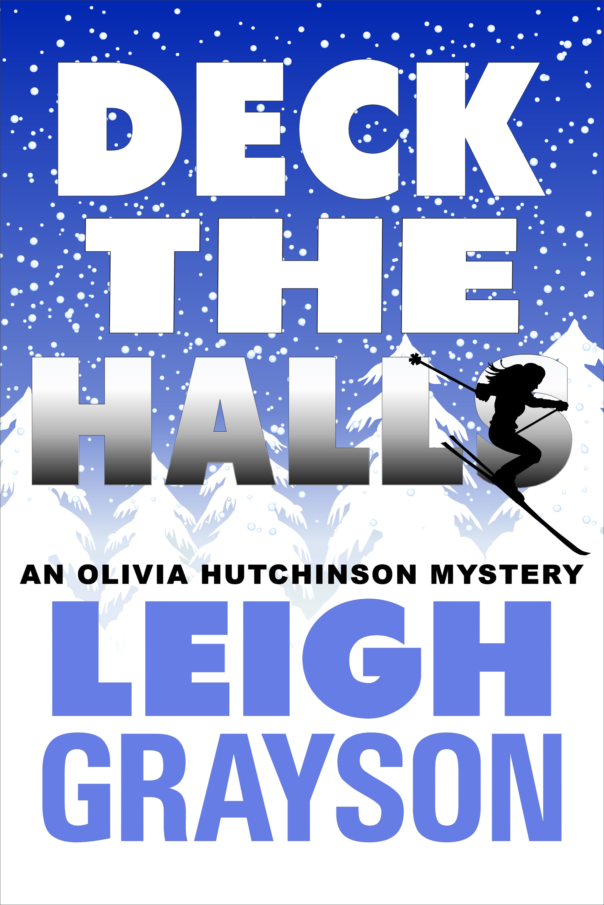 Deck the Halls (An Olivia Hutchinson Mystery, Episode 3) By: Leigh Grayson