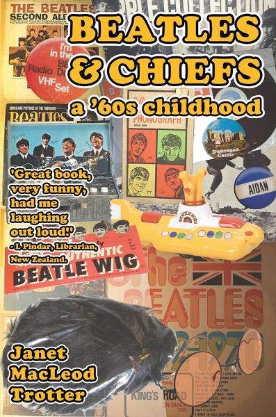 BEATLES & CHIEFS: A 1960s Childhood