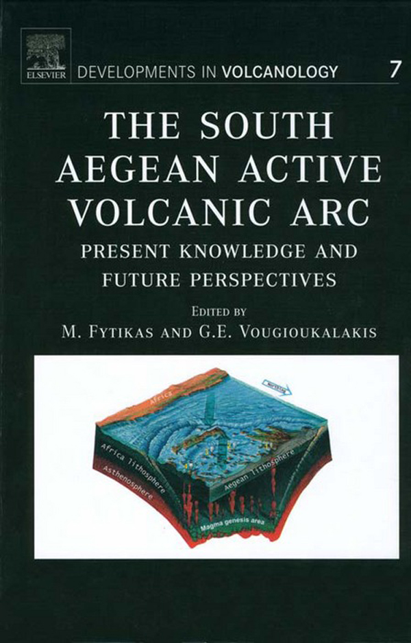 The South Aegean Active Volcanic Arc Present Knowledge and Future Perspectives