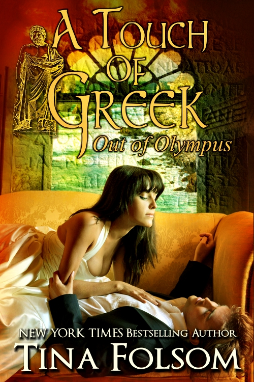 A Touch of Greek (Out of Olympus #1) By: Tina Folsom