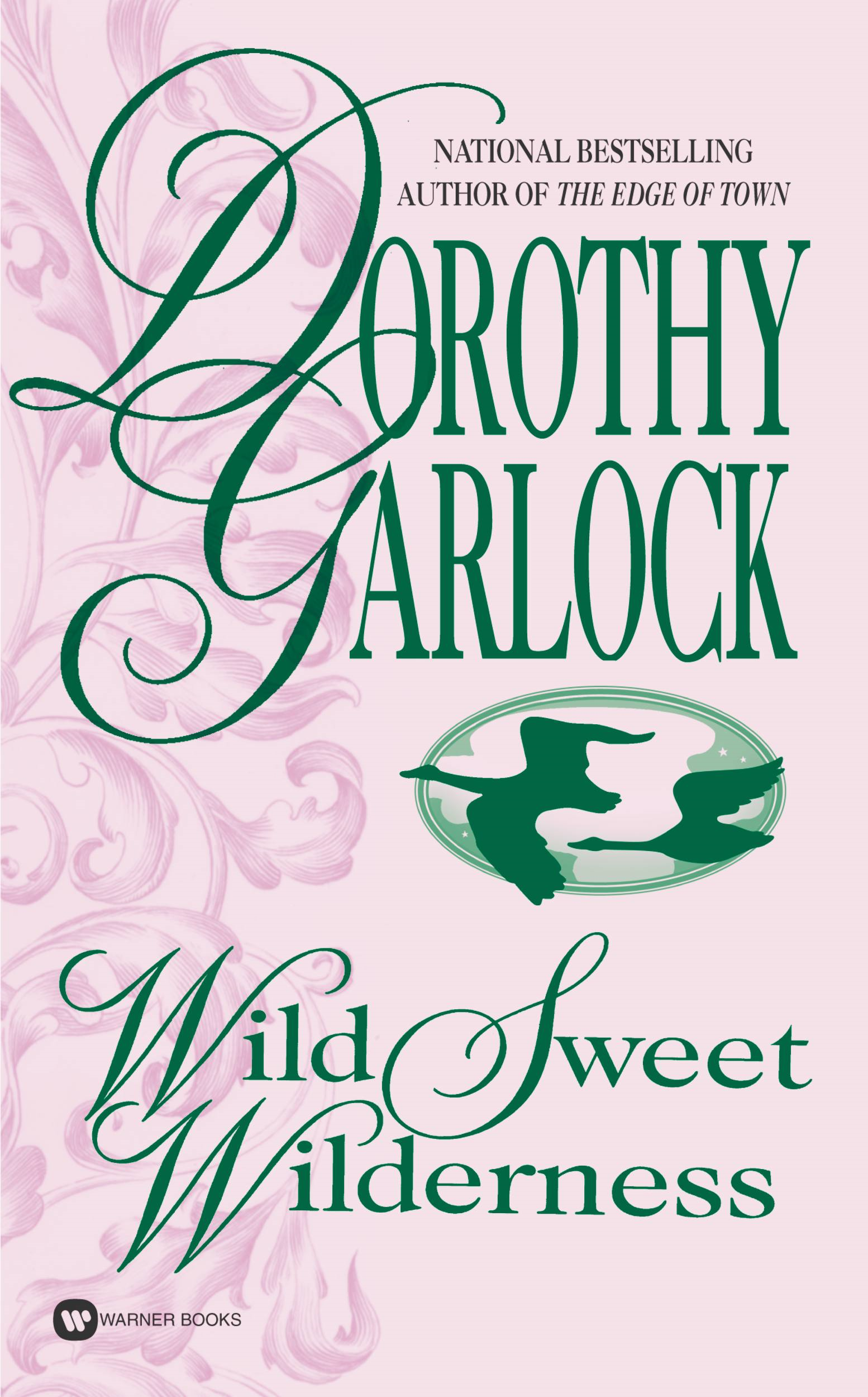 Wild Sweet Wilderness By: Dorothy Garlock