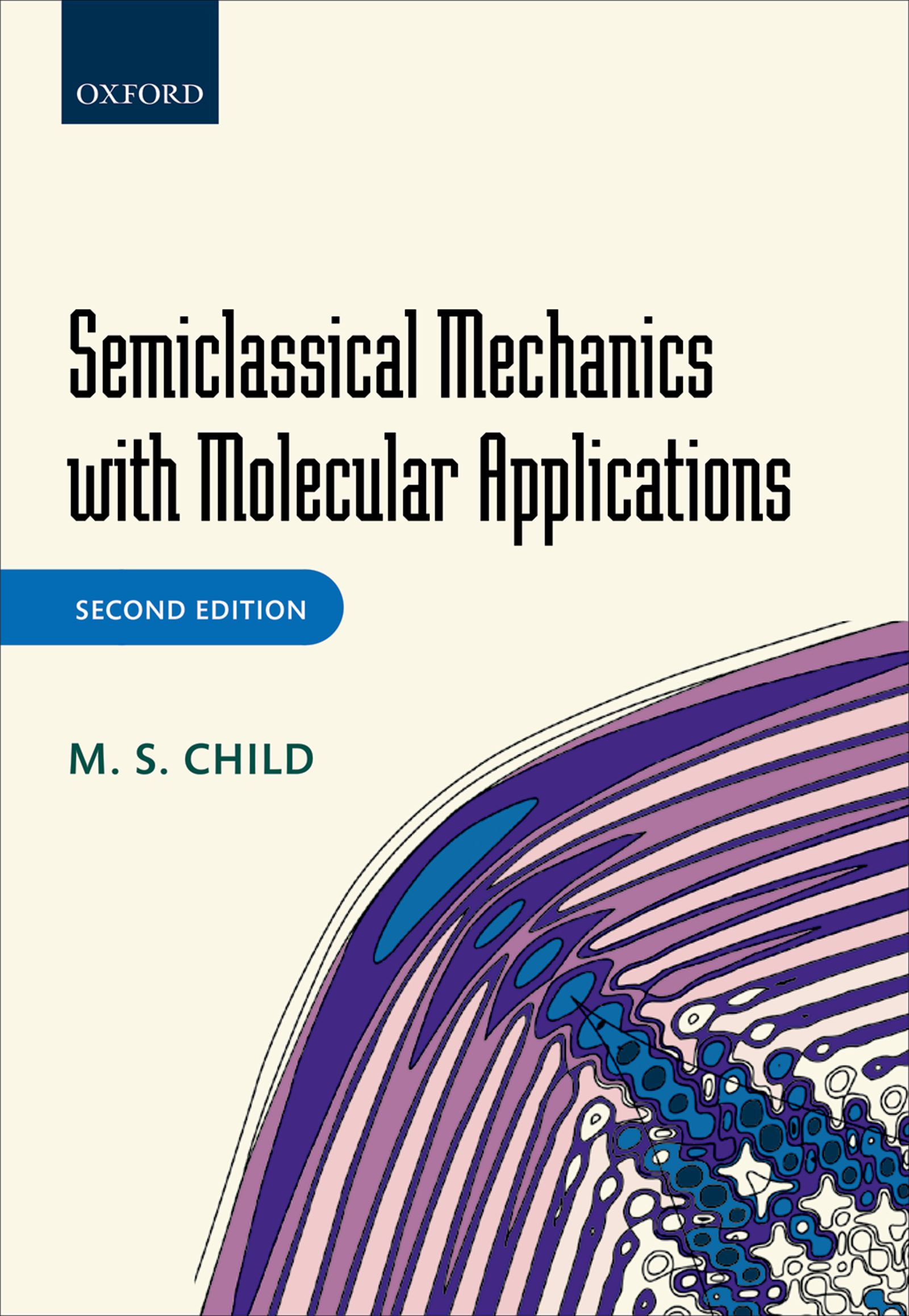 Semiclassical Mechanics with Molecular Applications