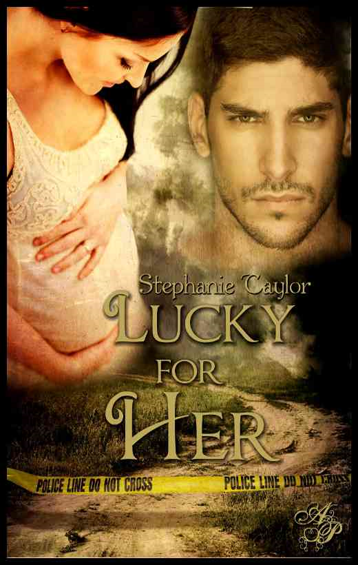 Lucky for Her By: Stephanie Taylor