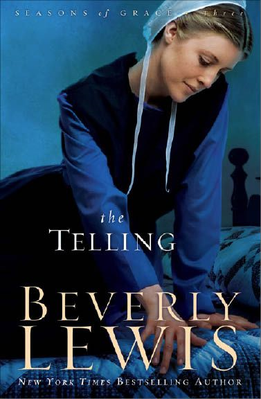 Telling, The (Seasons of Grace Book #3) By: Beverly Lewis