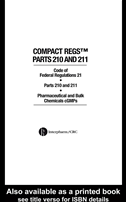 Compact Regs Parts 210 And 211: Cfr 21 Parts 210 And 211 Pharmaceutical And Bulk Chemical Gmps (10 Pack):