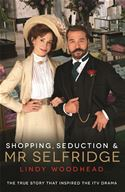 Picture of - Shopping, Seduction & Mr Selfridge