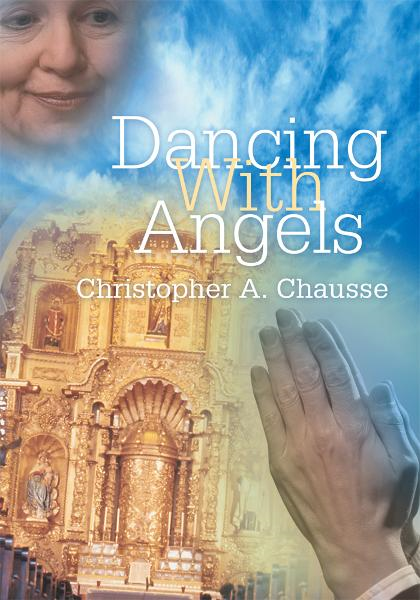 Dancing With Angels By: Christopher Chausse