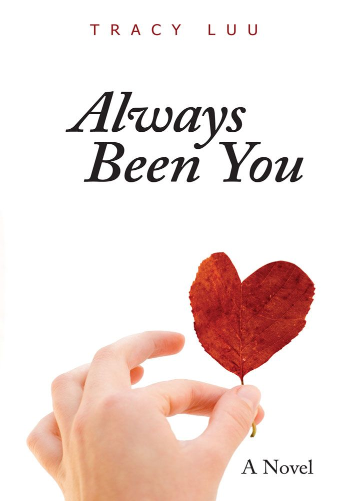 Always Been You By: Tracy Luu