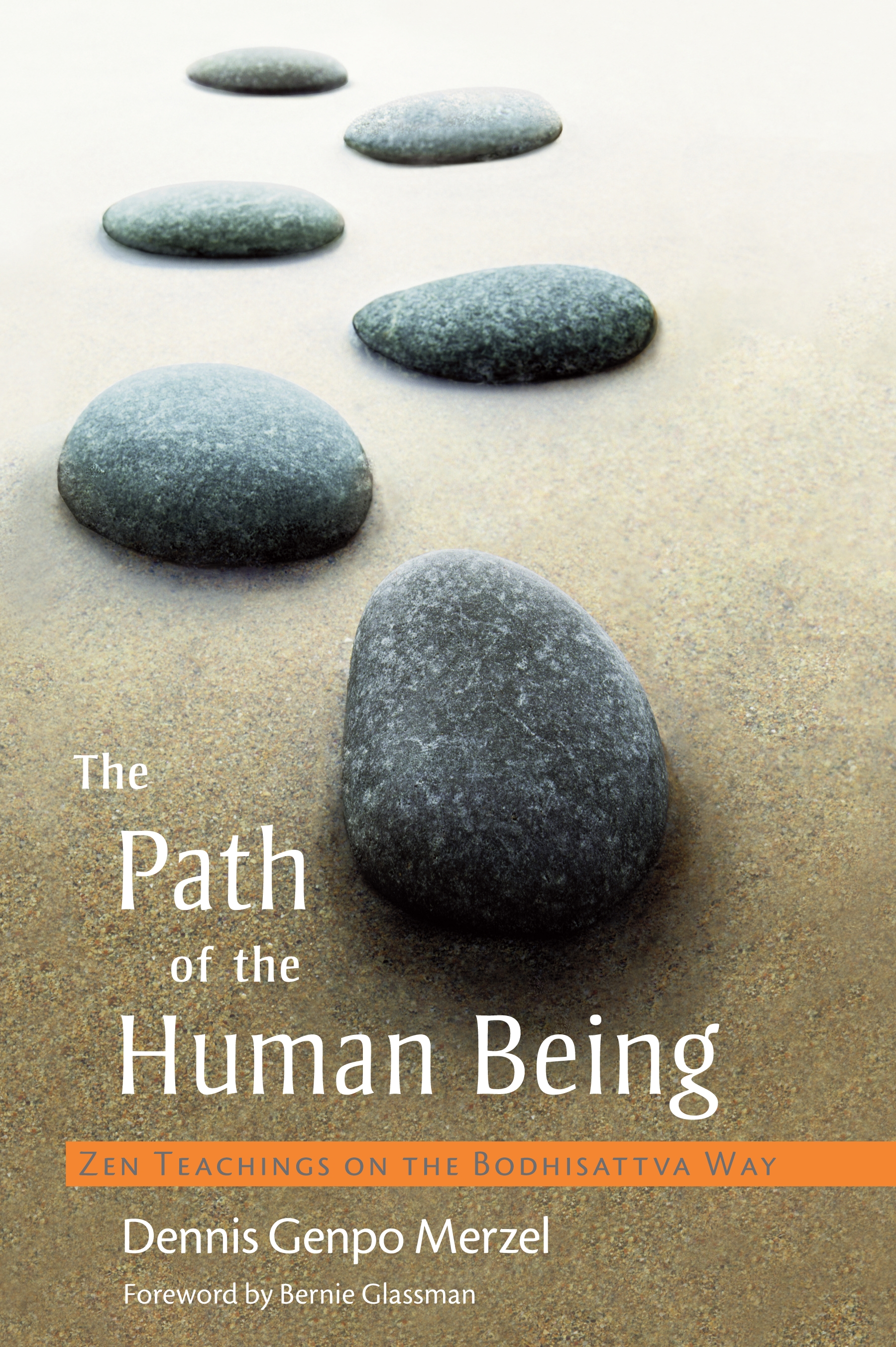 The Path of the Human Being By: Dennis Genpo Merzel