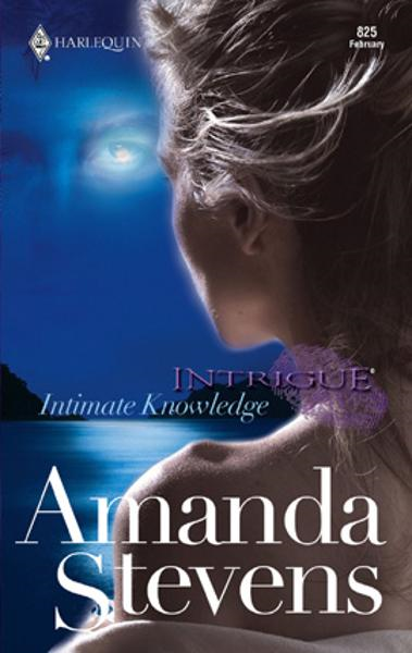 Intimate Knowledge By: Amanda Stevens