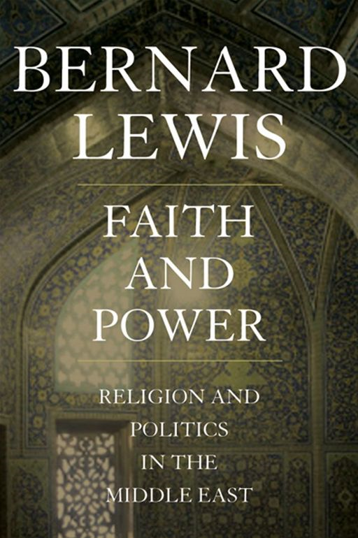 Faith and Power:Religion and Politics in the Middle East