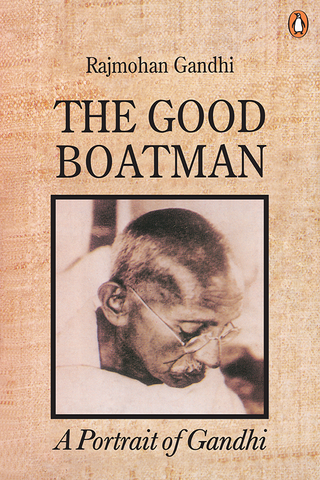The Good Boatman A Portrait of Gandhi