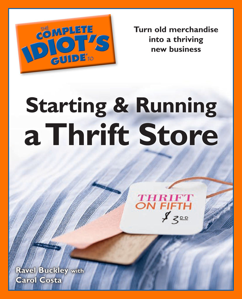 The Complete Idiot's Guide to Starting and Running a ThriftStore