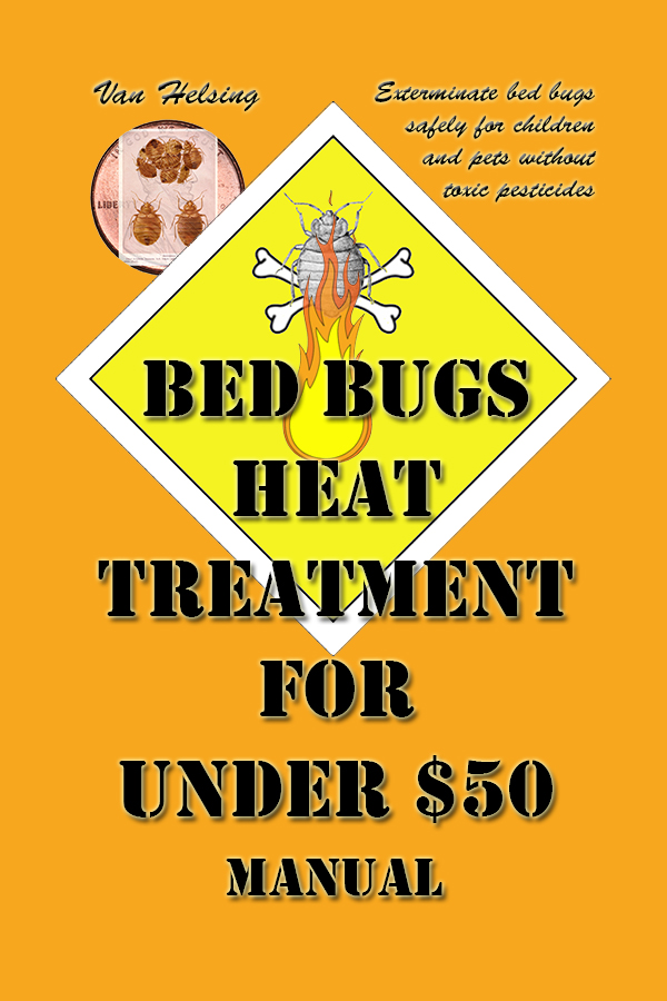 Bed Bugs Heat Treatment for Under $50 Manual By: Van Helsing