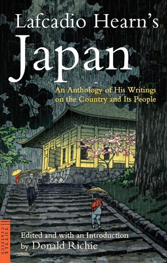 Lafcadio Hearn's Japan: An Anthology of his Writings on the Country and it's People By: Donald Richie,Lafcadio Hearn