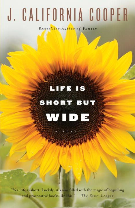 Life is Short But Wide By: J. California Cooper