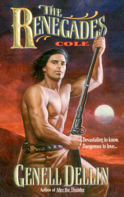 The Renegades: Cole By: Genell Dellin