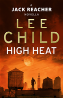 High Heat: (a Jack Reacher Novella):