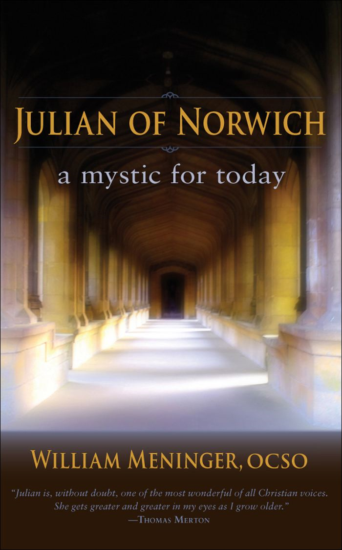Julian of Norwich By: William Meninger