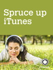 Spruce up iTunes, by adding album art and lyrics and removing duplicate songs