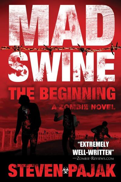 Mad Swine: The Beginning By: Steven Pajak