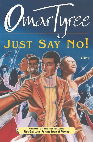 Just Say No! By: Omar Tyree