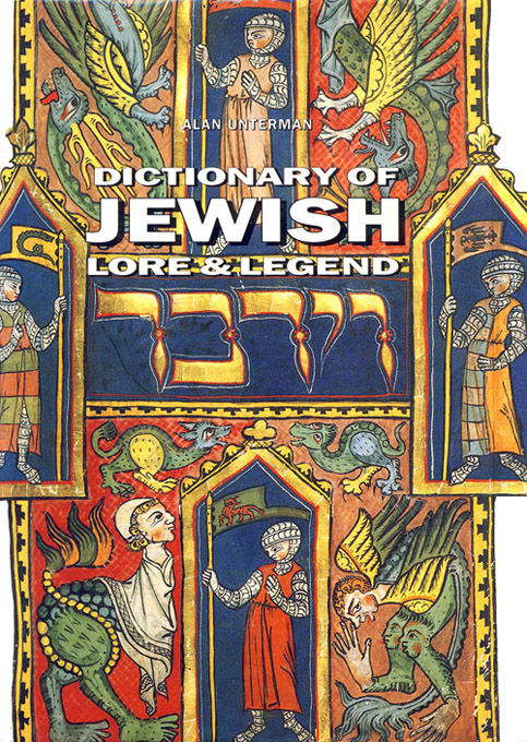 Dictionary of Jewish Lore & Legend
