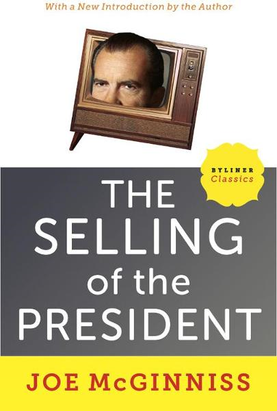 The Selling of the President By: Joe McGinniss