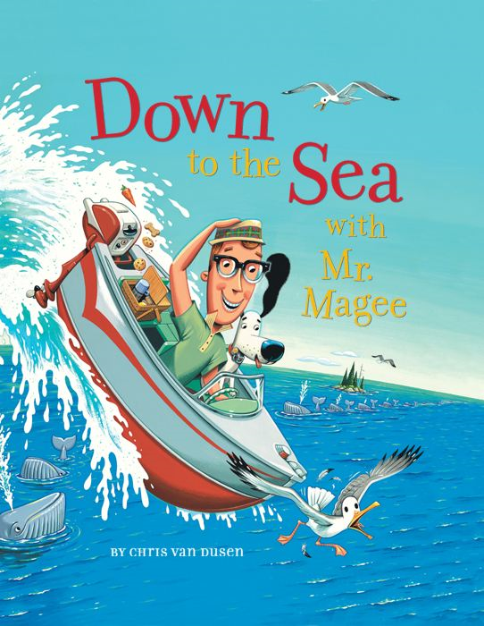 Down to the Sea with Mr. Magee By: Chris Van Dusen