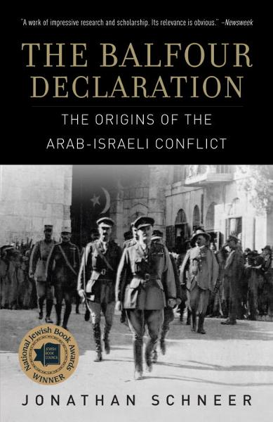 The Balfour Declaration By: Jonathan Schneer